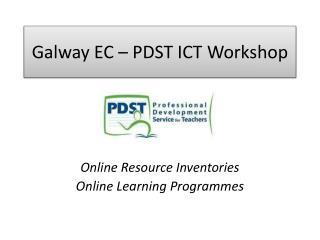 Galway EC – PDST ICT Workshop