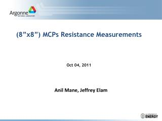 "(8""x8"") MCPs Resistance Measurements Oct 04, 2011"