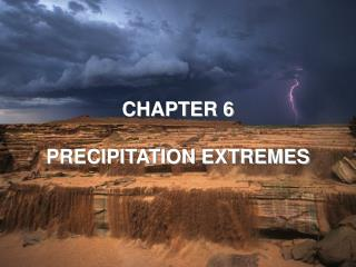 CHAPTER 6 PRECIPITATION EXTREMES