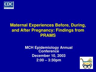 Maternal Experiences Before, During, and After Pregnancy: Findings from PRAMS