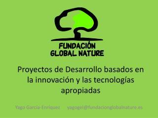 Proyectos de Desarrollo basados en la innovación y las tecnologías apropiadas