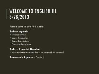 Welcome to English III 8/28/2013