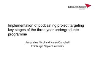 Jacqueline Nicol and Karen Campbell  Edinburgh Napier University