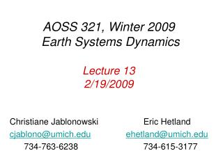 AOSS 321, Winter 2009 Earth Systems Dynamics Lecture 13 2/19/2009