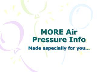MORE Air Pressure Info