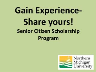Gain  Experience-  Share yours! Senior Citizen Scholarship Program