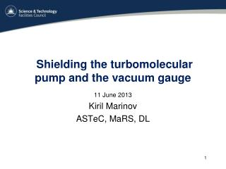 Shielding the turbomolecular pump and the vacuum gauge