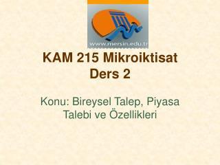 KAM 215 Mikroiktisat  Ders 2