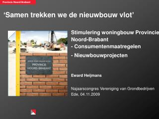'Samen trekken we de nieuwbouw vlot'