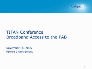 TITAN Conference Broadband Access to the PAB