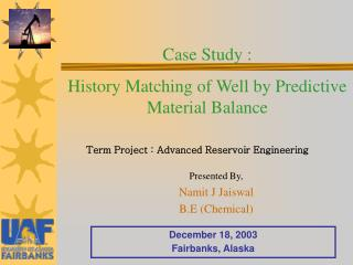 Case Study :  History Matching of Well by Predictive Material Balance