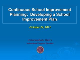 Continuous School Improvement Planning:  Developing a School Improvement Plan