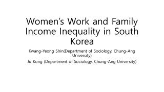 Women�s Work and Family Income Inequality in South Korea