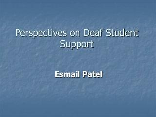 Perspectives on Deaf Student Support