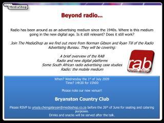 Beyond radio...