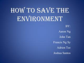 How to save the ENVIRONMENT