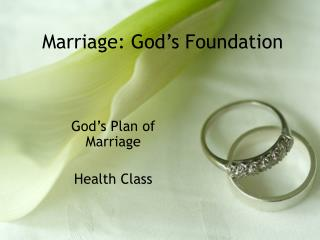 Marriage: God's Foundation