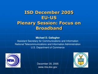 ISD December 2005 EU-US  Plenary Session: Focus on Broadband