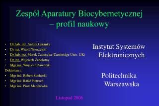 Zesp�? Aparatury Biocybernetycznej � profil naukowy