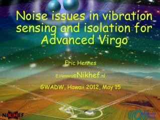 Noise issues in vibration sensing and isolation for Advanced Virgo