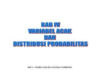 BAB IV VARIABEL ACAK  DAN  DISTRIBUSI PROBABILITAS