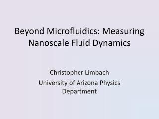 Beyond Microfluidics: Measuring Nanoscale Fluid Dynamics