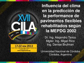 Dr. Ing. Alejandro Tanco Mgter. Ing. Migel Rico Ing. Denise Brufman
