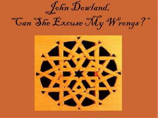 "John Dowland,  ""Can She Excuse My Wrongs?"""