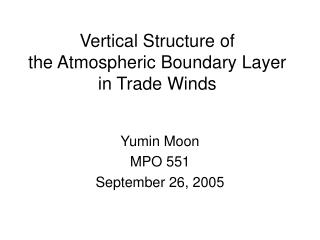 Vertical Structure of  the Atmospheric Boundary Layer in Trade Winds