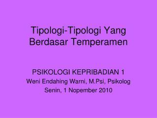 Tipologi-Tipologi Yang Berdasar Temperamen