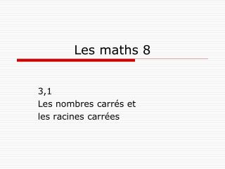 Les maths 8