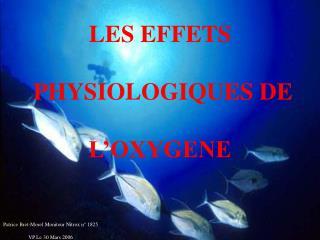 LES EFFETS  PHYSIOLOGIQUES DE  L'OXYGENE