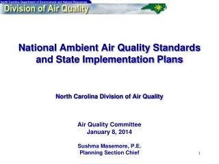 Air Quality Committee January 8, 2014 Sushma Masemore, P.E. Planning Section Chief