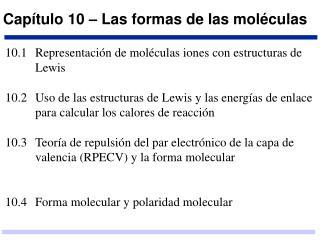 Capítulo 10 – Las formas de las moléculas