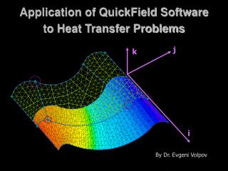 Application of QuickField Software to Heat Transfer Problems