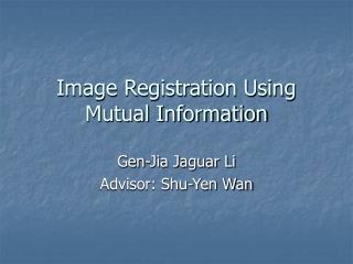 Image Registration Using Mutual Information