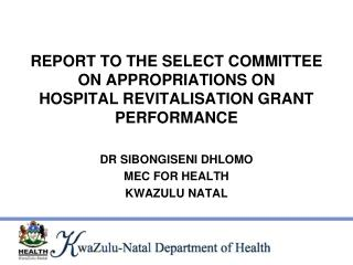 REPORT TO THE SELECT COMMITTEE ON APPROPRIATIONS ON HOSPITAL REVITALISATION GRANT PERFORMANCE