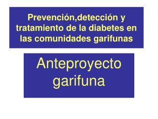 Prevención,detección y tratamiento de la diabetes en las comunidades garifunas