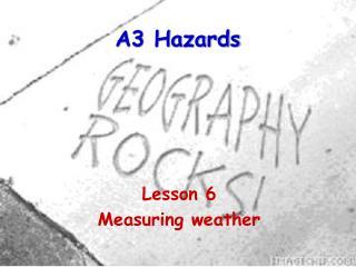 A3 Hazards