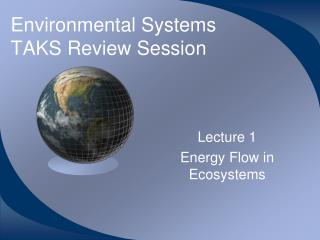 Environmental Systems TAKS Review Session