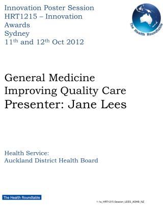 General Medicine  Improving Quality Care  Presenter: Jane Lees