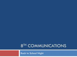 8 th  Communications