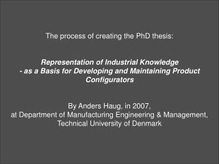The process of creating the PhD thesis: Representation of Industrial Knowledge