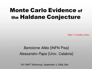 Monte Carlo Evidence of the Haldane Conjecture
