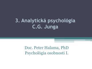 3. Analytická psychológia  C.G.  Junga