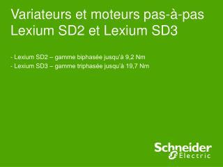 Variateurs et moteurs pas-à-pas Lexium SD2 et Lexium SD3
