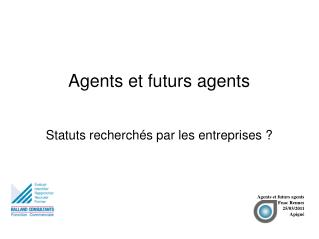 Agents et futurs agents