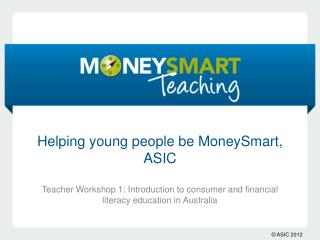 Helping young people be MoneySmart, ASIC