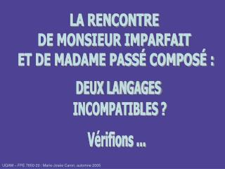 LA RENCONTRE  DE MONSIEUR IMPARFAIT  ET DE MADAME PASSÉ COMPOSÉ :