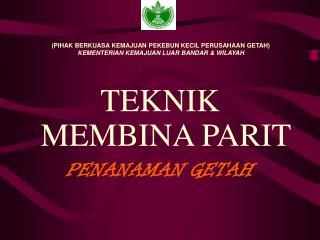 TEKNIK MEMBINA PARIT PENANAMAN GETAH